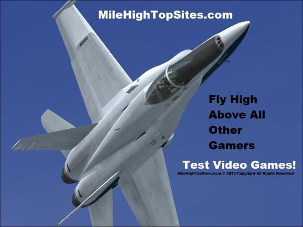 MileHighTopSites.com - Fly High Above All Other Gamers. Test Video Games. Become A Video Game Tester!